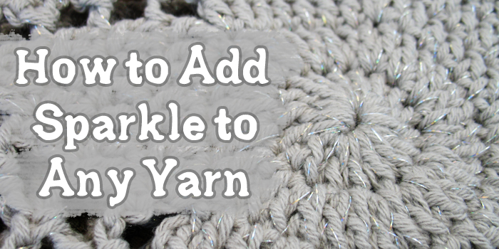 Video Tutorial Adding Sparkle To Any Yarn